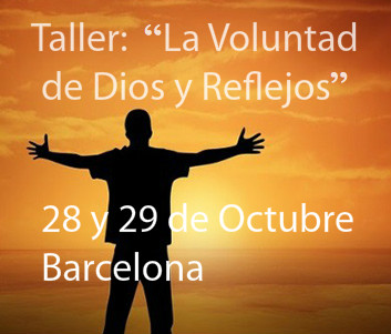 Taller de la voluntad de Dios y reflejos 28 de Octubre, Barcelona